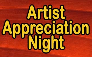 Artist Appreciation Night